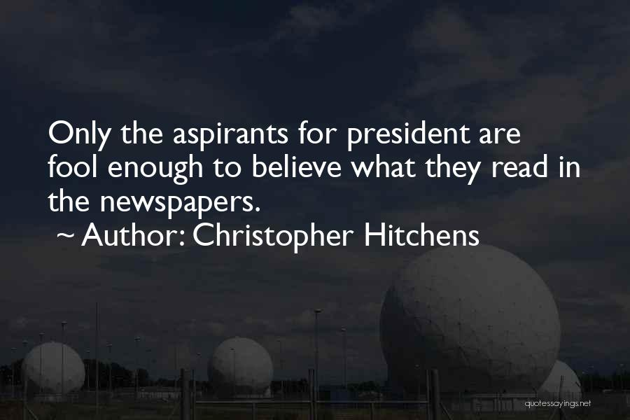 Fool To Believe Quotes By Christopher Hitchens