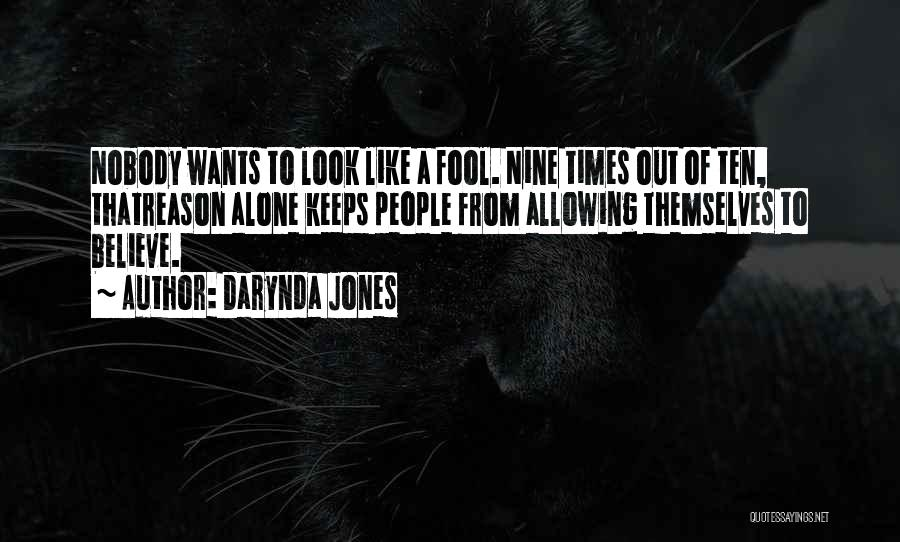 Fool To Believe Quotes By Darynda Jones