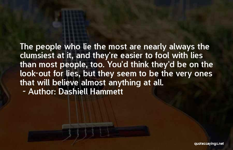 Fool To Believe Quotes By Dashiell Hammett