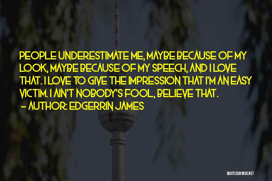 Fool To Believe Quotes By Edgerrin James