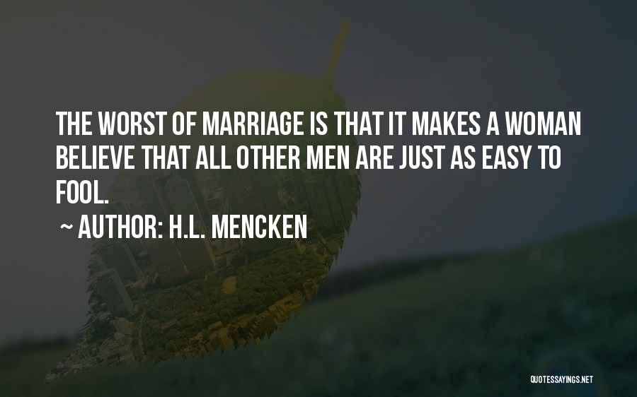 Fool To Believe Quotes By H.L. Mencken