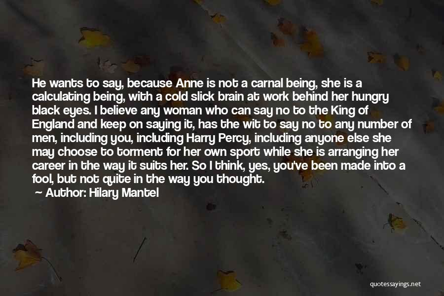 Fool To Believe Quotes By Hilary Mantel