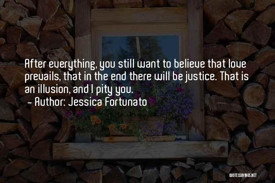 Fool To Believe Quotes By Jessica Fortunato