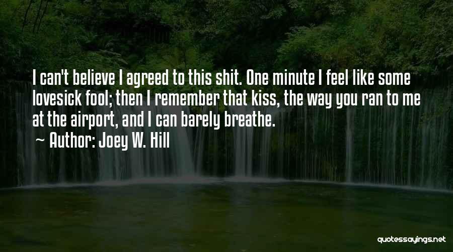 Fool To Believe Quotes By Joey W. Hill