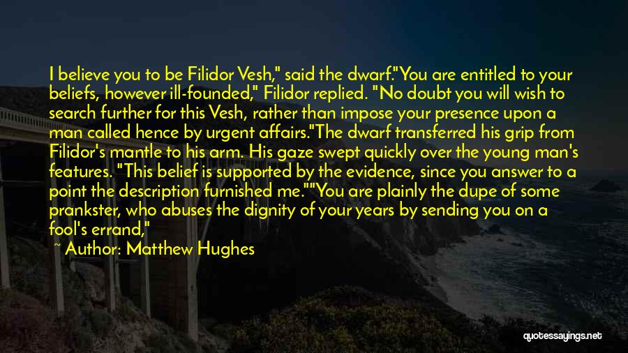 Fool To Believe Quotes By Matthew Hughes