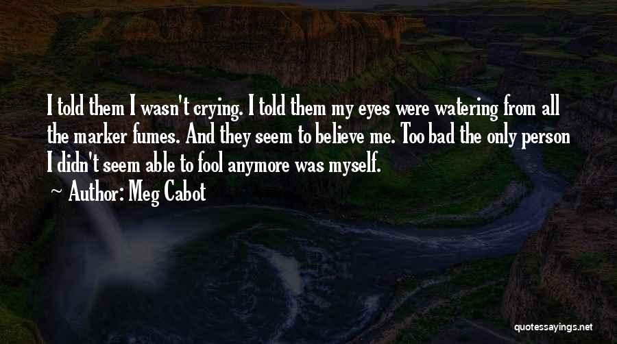 Fool To Believe Quotes By Meg Cabot