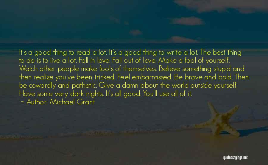 Fool To Believe Quotes By Michael Grant