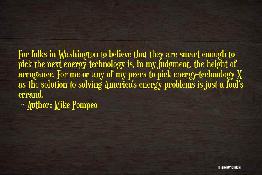 Fool To Believe Quotes By Mike Pompeo