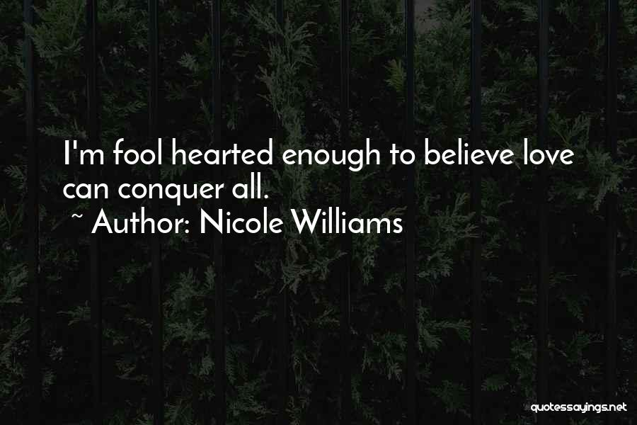 Fool To Believe Quotes By Nicole Williams
