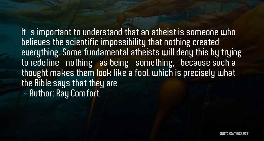 Fool To Believe Quotes By Ray Comfort