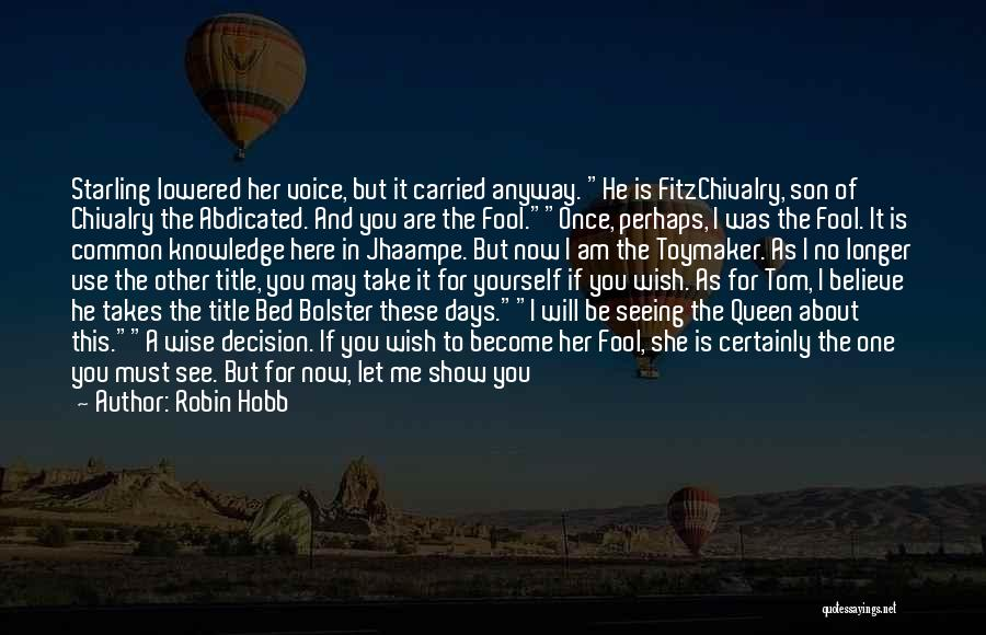 Fool To Believe Quotes By Robin Hobb