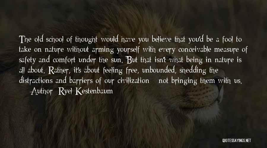 Fool To Believe Quotes By Ryel Kestenbaum