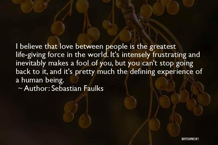 Fool To Believe Quotes By Sebastian Faulks