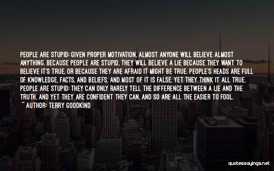 Fool To Believe Quotes By Terry Goodkind