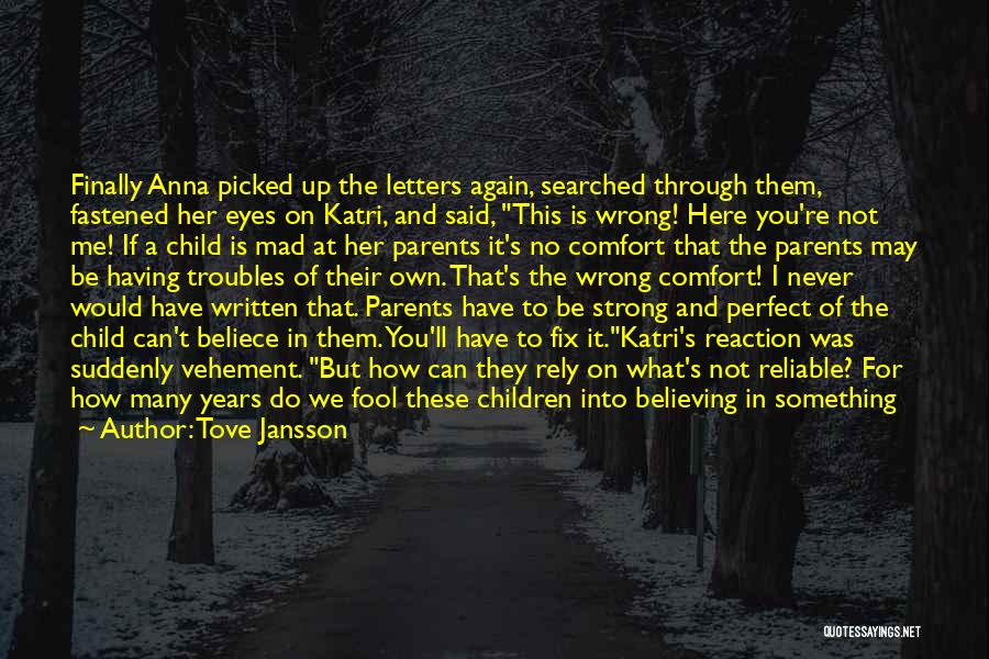 Fool To Believe Quotes By Tove Jansson