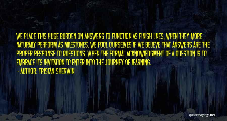 Fool To Believe Quotes By Tristan Sherwin
