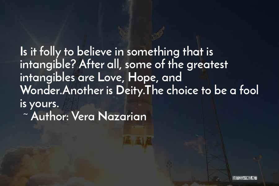 Fool To Believe Quotes By Vera Nazarian