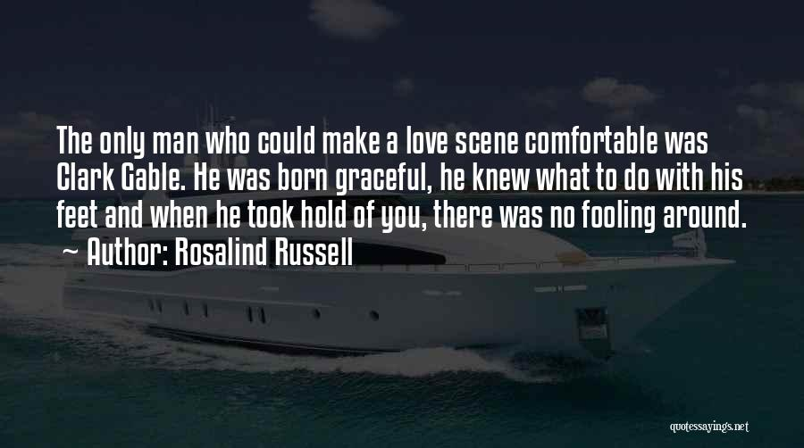 Fooling Around Love Quotes By Rosalind Russell