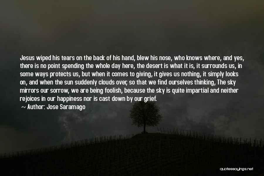 Foolish Spending Quotes By Jose Saramago