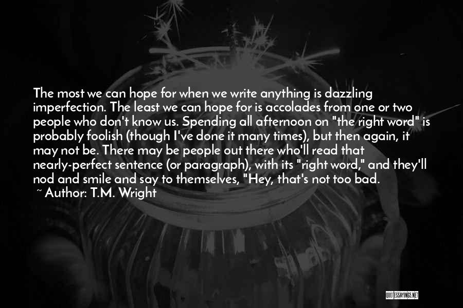 Foolish Spending Quotes By T.M. Wright