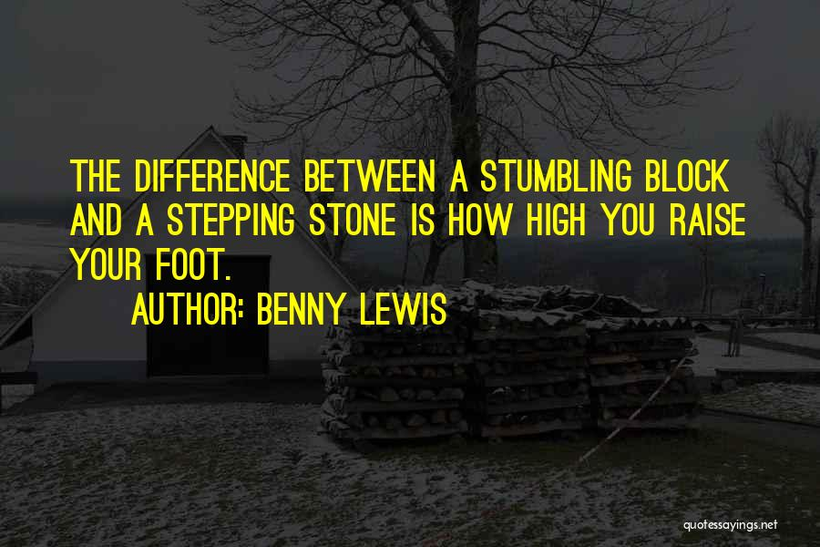 Foot Stone Quotes By Benny Lewis