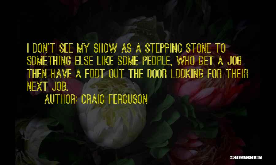 Foot Stone Quotes By Craig Ferguson