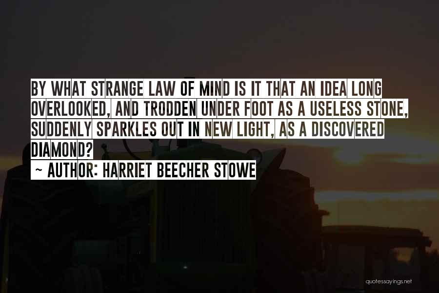 Foot Stone Quotes By Harriet Beecher Stowe