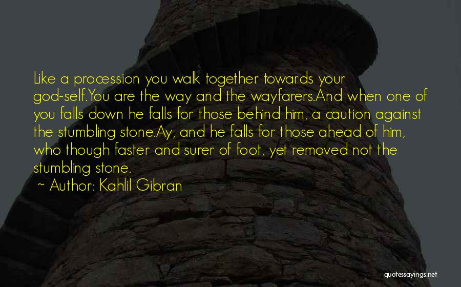 Foot Stone Quotes By Kahlil Gibran