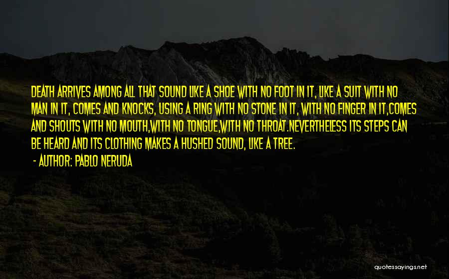 Foot Stone Quotes By Pablo Neruda