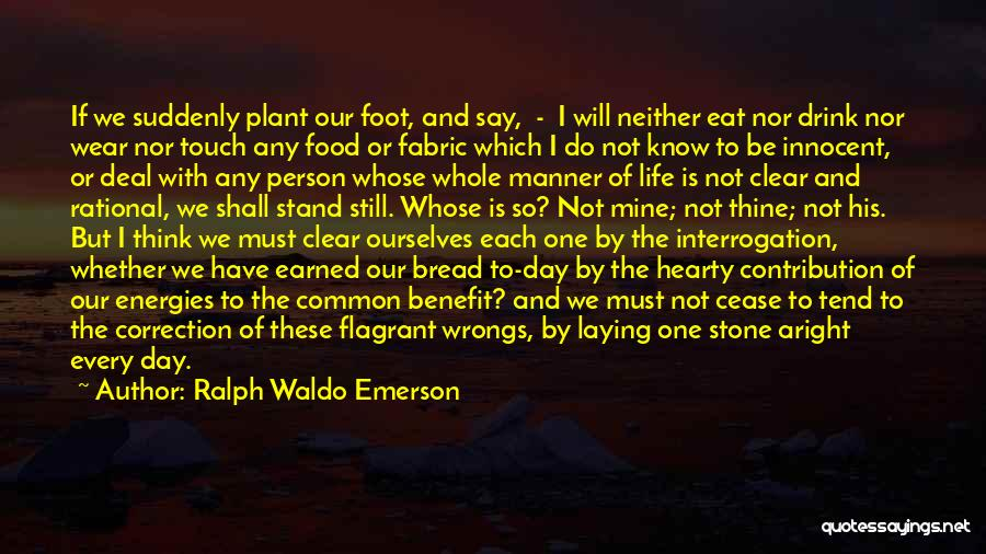 Foot Stone Quotes By Ralph Waldo Emerson