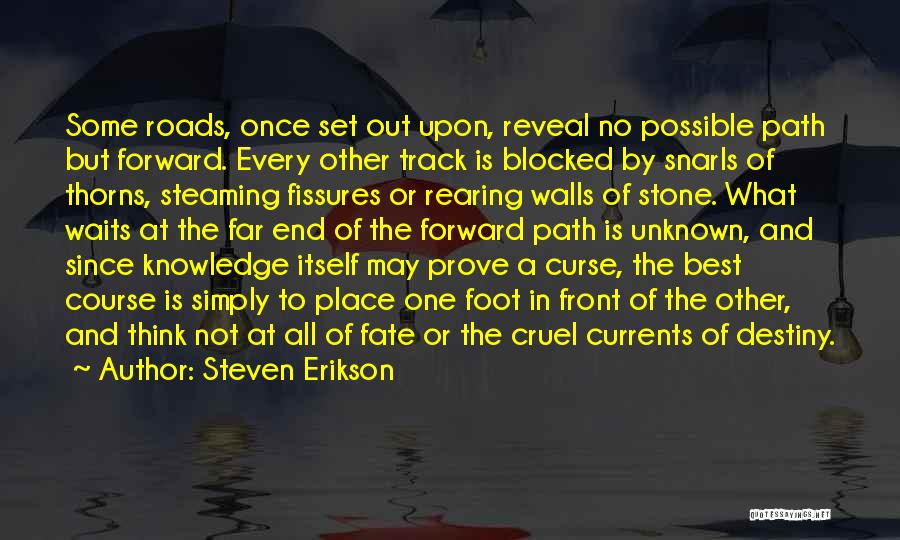 Foot Stone Quotes By Steven Erikson