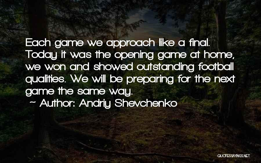 Football Final Quotes By Andriy Shevchenko