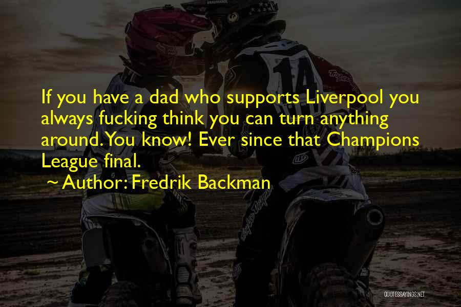 Football Final Quotes By Fredrik Backman
