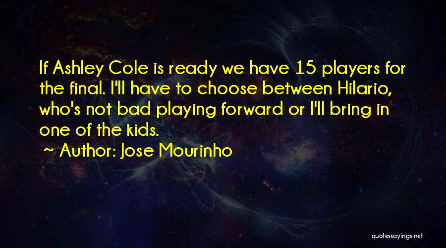 Football Final Quotes By Jose Mourinho