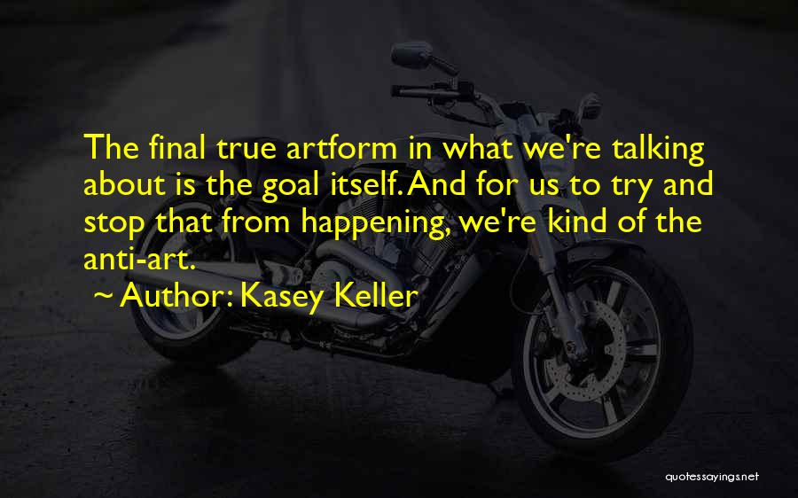 Football Final Quotes By Kasey Keller