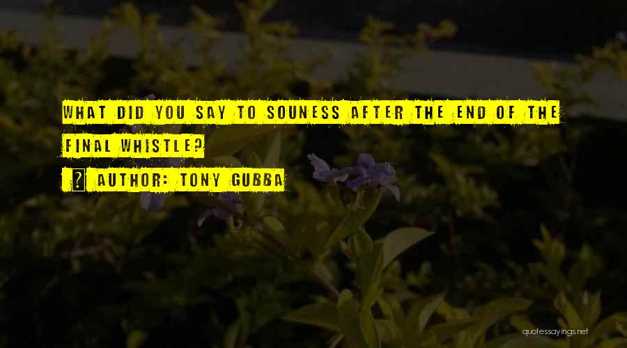 Football Final Quotes By Tony Gubba