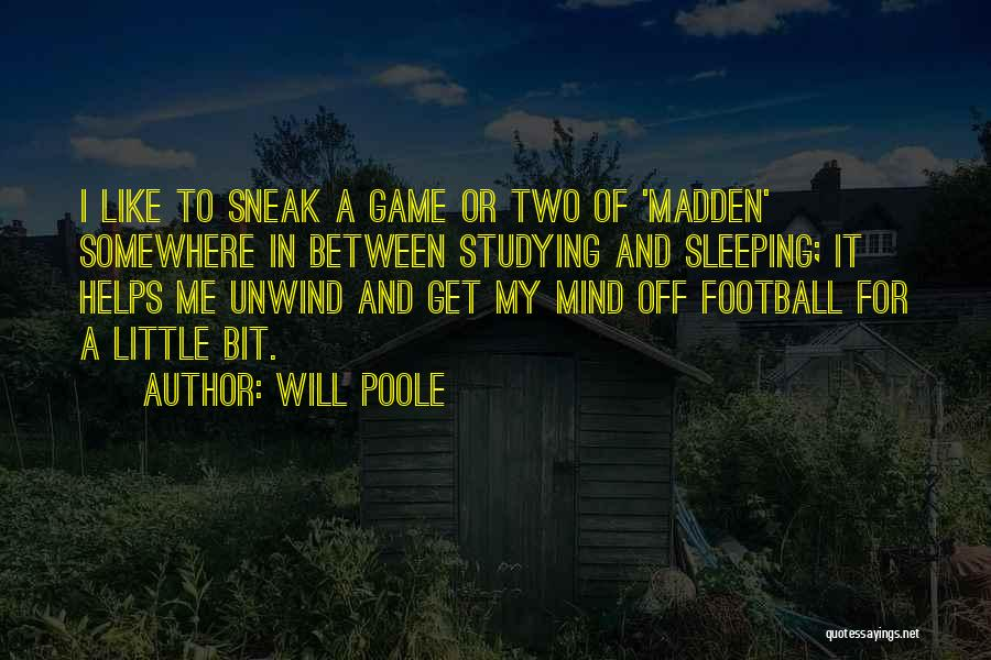 Football Mind Games Quotes By Will Poole