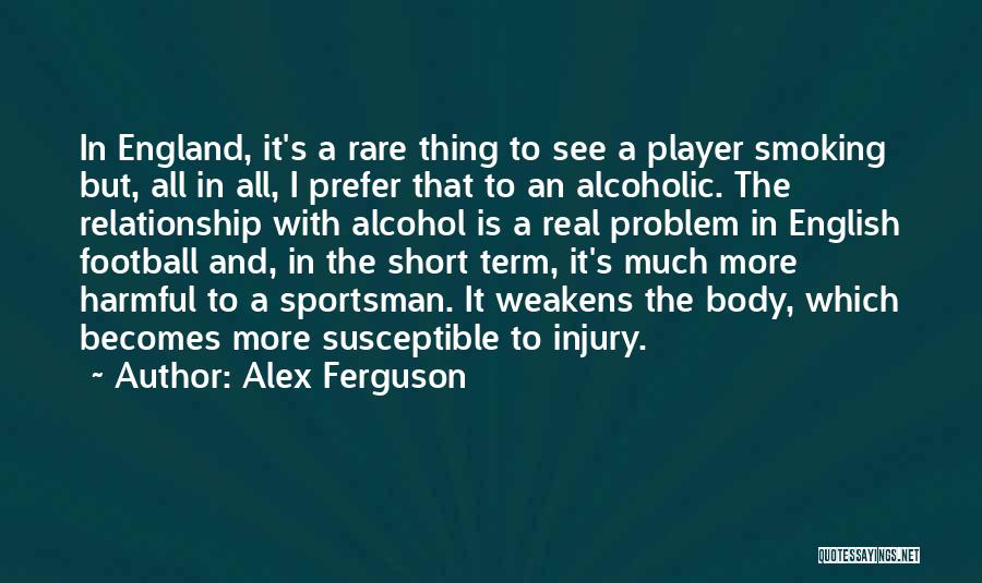 Football Player Relationship Quotes By Alex Ferguson