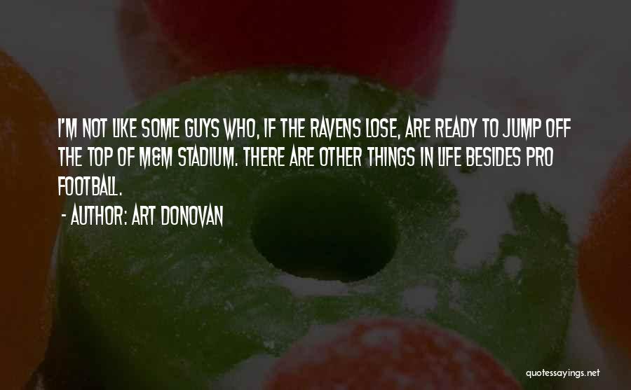 Football Stadium Quotes By Art Donovan