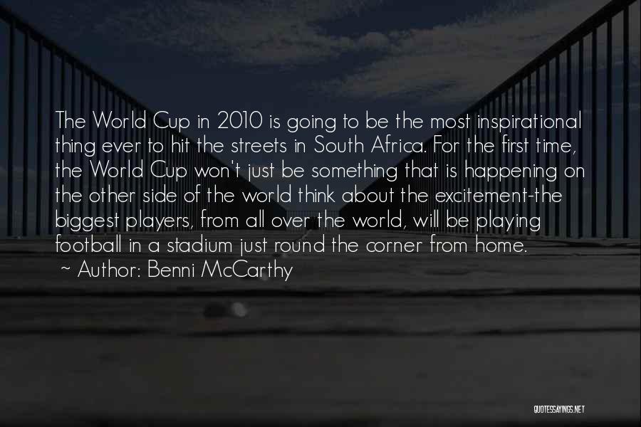 Football Stadium Quotes By Benni McCarthy