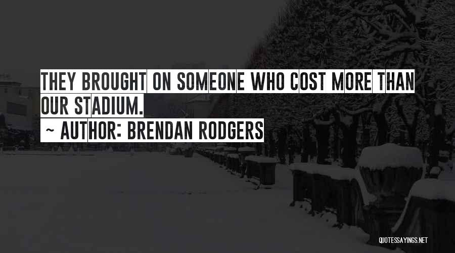 Football Stadium Quotes By Brendan Rodgers