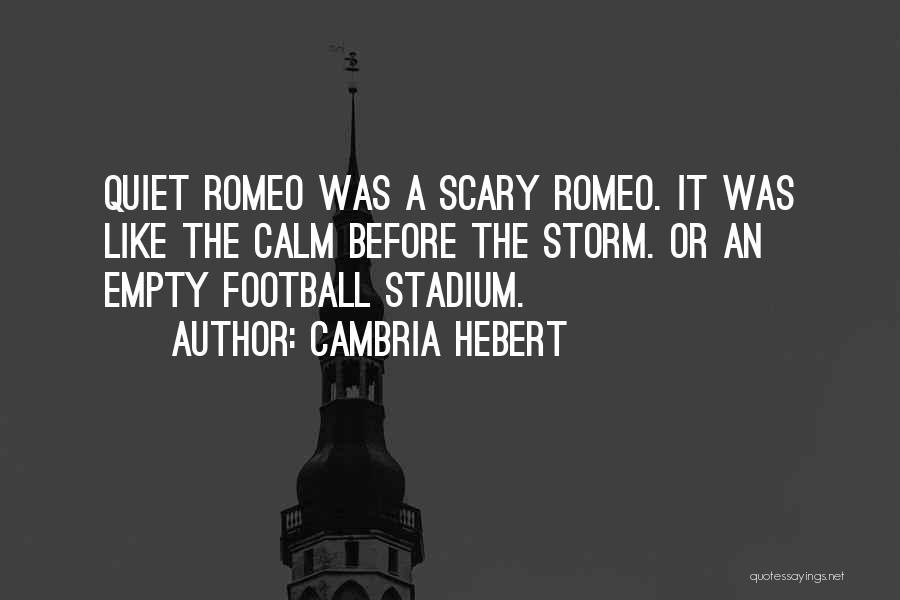 Football Stadium Quotes By Cambria Hebert