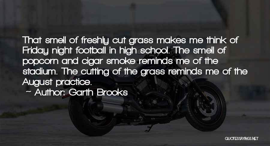 Football Stadium Quotes By Garth Brooks