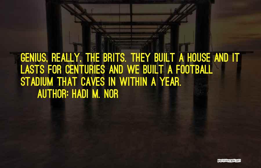 Football Stadium Quotes By Hadi M. Nor