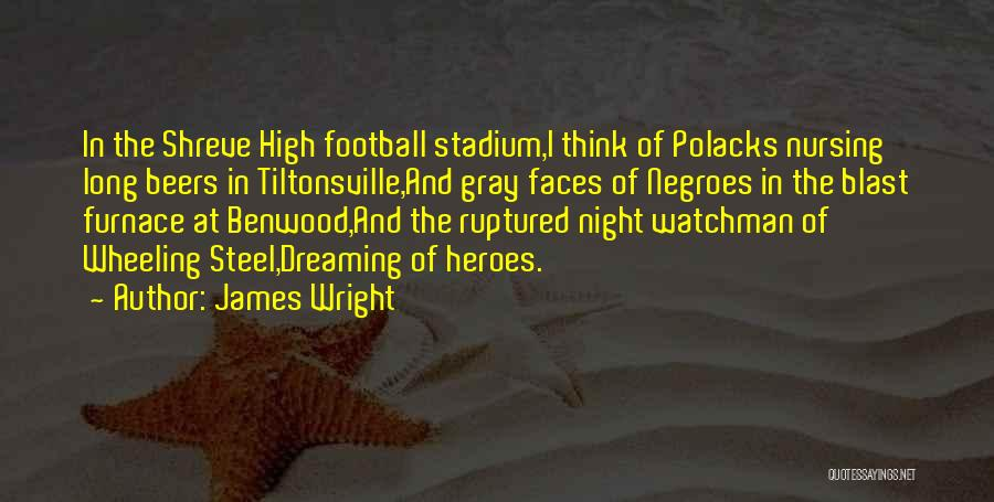 Football Stadium Quotes By James Wright