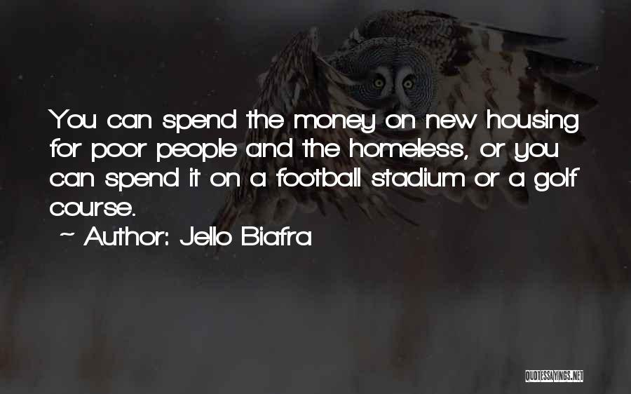 Football Stadium Quotes By Jello Biafra