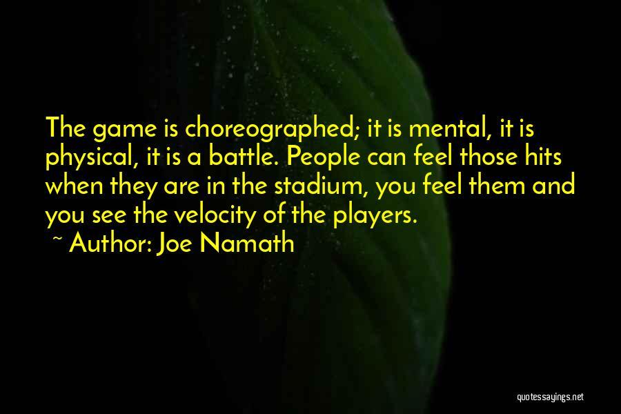 Football Stadium Quotes By Joe Namath