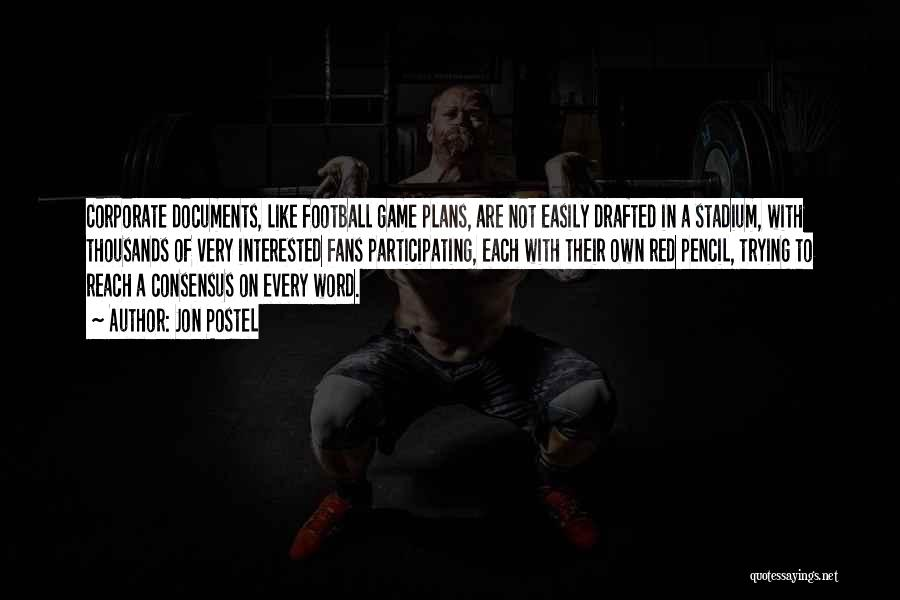 Football Stadium Quotes By Jon Postel