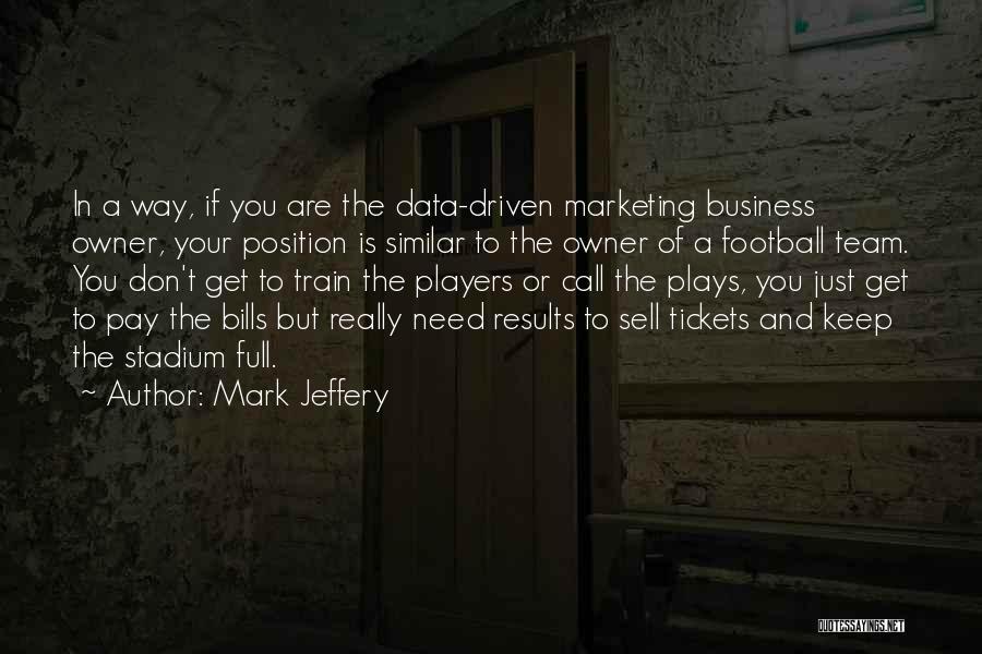Football Stadium Quotes By Mark Jeffery