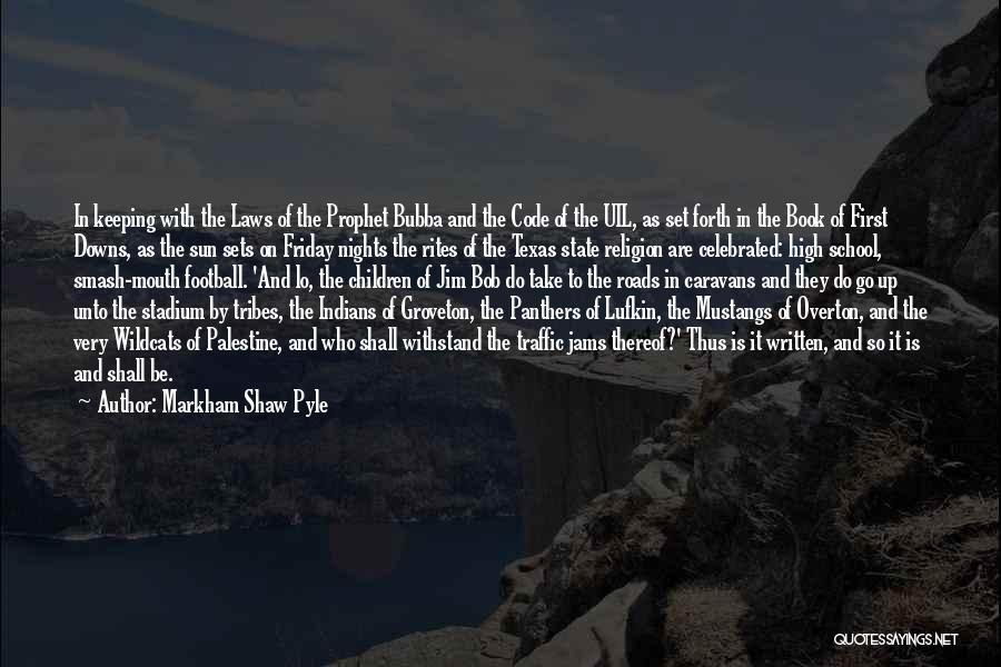 Football Stadium Quotes By Markham Shaw Pyle